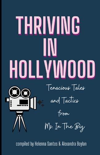 Thriving in Hollywood!: Tenacious Tales and Tactics