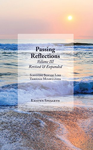 9780990883401: Passing Reflection Vol 3: Surviving Suicide Loss Through Mindfulness