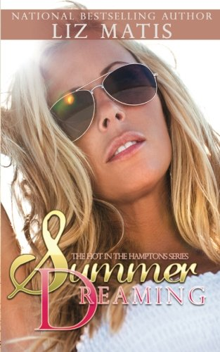 Summer Dreaming (Hot in the Hamptons): Matis, Liz