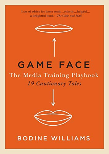 9780990886129: Game Face, The Media Training Playbook: 19 Cautionary Tales