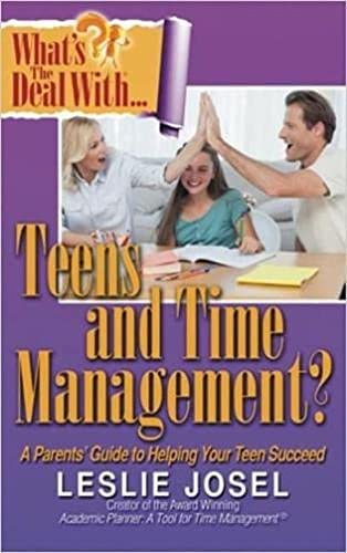 What's the Deal with Teens and Time Management?: Josel, Leslie