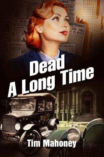 Dead A Long Time (1930s Saint Paul gangsters) (Volume 2): Mahoney, Tim