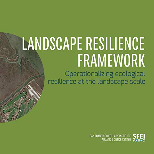 Landscape Resilience Framework: Operationalizing Ecological Resilience at the Landscape Scale: ...