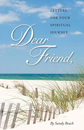 Dear Friend: Letters for Your Spiritual Journey (Volume 1): Beach, Sandy