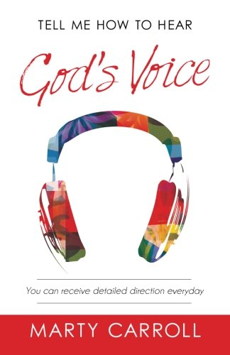 9780990906711: Tell Me How to Hear God's Voice: You can receive detailed direction everyday