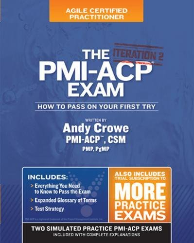 9780990907404: The PMI-ACP Exam: How to Pass on Your First Try, Iteration 2 (Test Prep Series: Iteration)