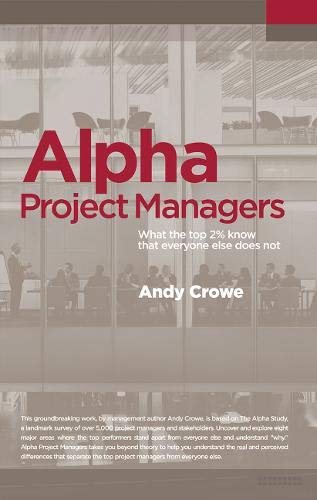 Alpha Project Managers Format: Paperback: Crowe, Andy, PMP,