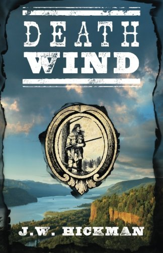 Death Wind (Pride Over Vengeance ) (Volume 1): Hickman, J.W.