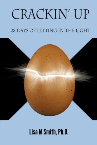 9780990911333: Crackin' Up: 28 Days of Letting in the Light