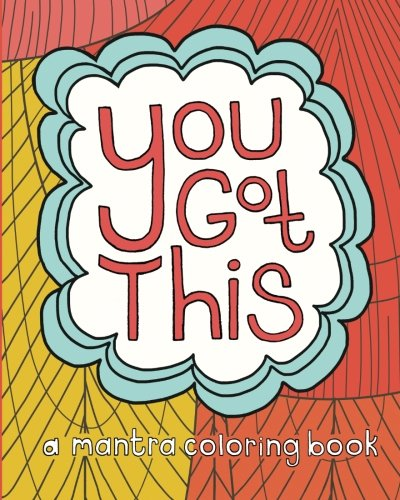You Got This: A Mantra Coloring Book: Katie Daugherty