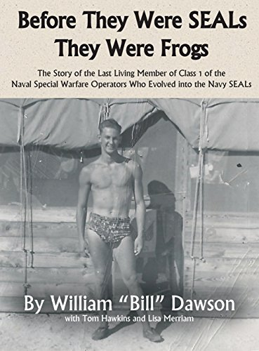 Before They Were SEALs They Were Frogs: William Dawson