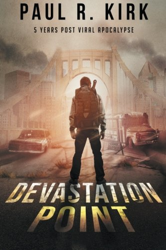 Devastation Point: 5 Years Post Viral Apocalypse (Volume 1)
