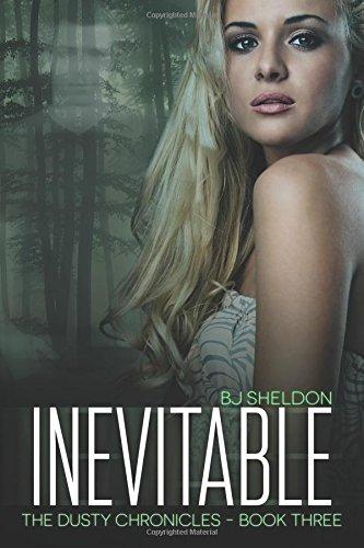 9780990919384: Inevitable: The Dusty Chronicles — Book Three (Volume 3)