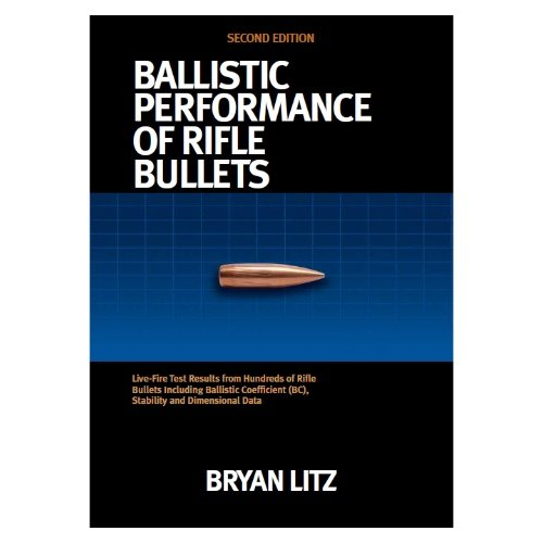 9780990920625: Ballistic Performance of Rifle Bullets 2nd Edition