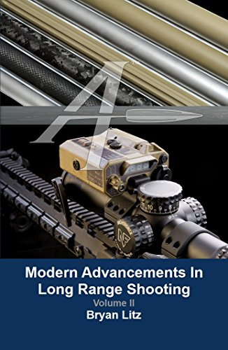 Modern Advancements in Long Range Shooting Vol.: Bryan Litz