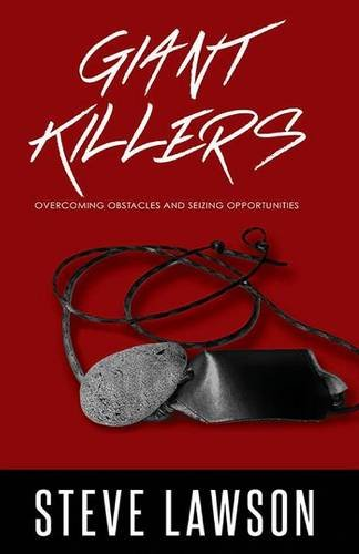 9780990922667: Giant Killers: Overcoming Obstacles and Seizing Opportunities