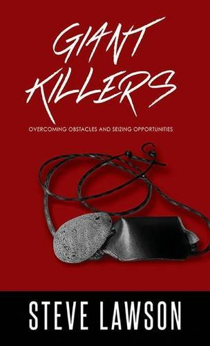9780990922674: Giant Killers: Overcoming Obstacles and Seizing Opportunities