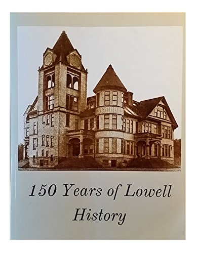 9780990924012: 150 Years of Lowell History