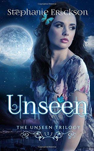 Unseen (The Unseen Trilogy) (Volume 1): Stephanie Erickson