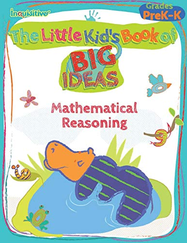 The Little Kid's Book of BIG Ideas: Mathematical Reasoning: Young, Lauren