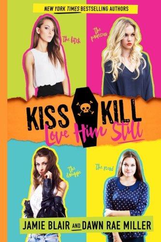 9780990935339: Kiss Kill Love Him Still (Volume 1)
