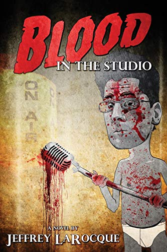 Blood in the Studio: Larocque, Jeffrey