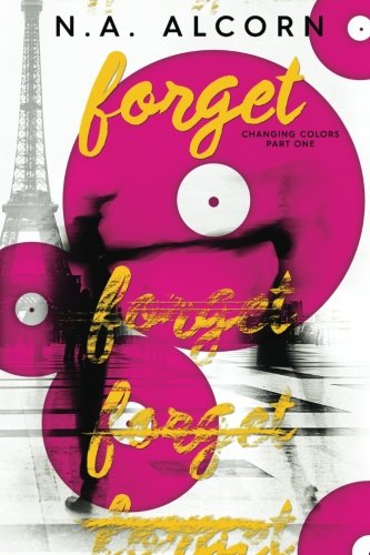 9780990941132: Forget (Changing Colors) (Volume 1)