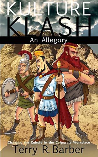 Kulture Klash: An allegory on organizational culture: Terry R Barber