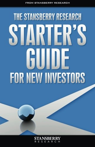 Stansberry Research Starter's Guide for New Investors: Research, Stansberry