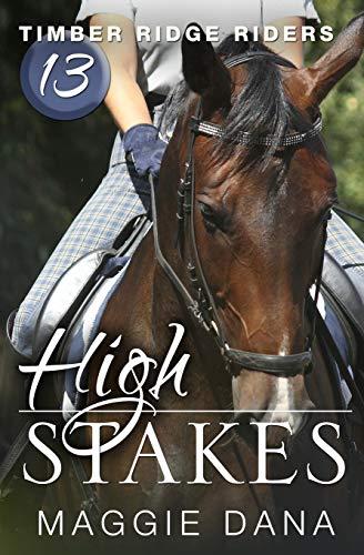 9780990949848: High Stakes (Timber Ridge Riders) (Volume 13)