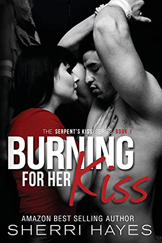 9780990959625: Burning For Her Kiss: Serpent's Kiss, Book 1 (Volume 1)