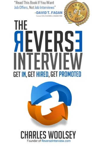 9780990960805: The Reverse Interview: Get In, Get Hired, Get Promoted