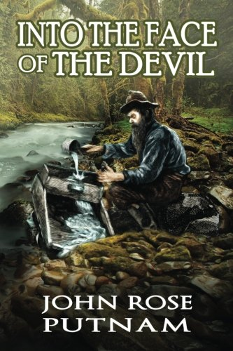 9780990962915: Into the face of the devil: A love story from the California gold rush