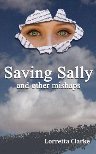 Saving Sally and other mishaps: Clarke, Lorretta