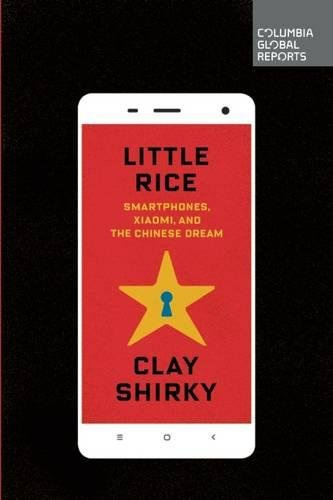 9780990976325: Little Rice: Smartphones, Xiaomi, and the Chinese Dream