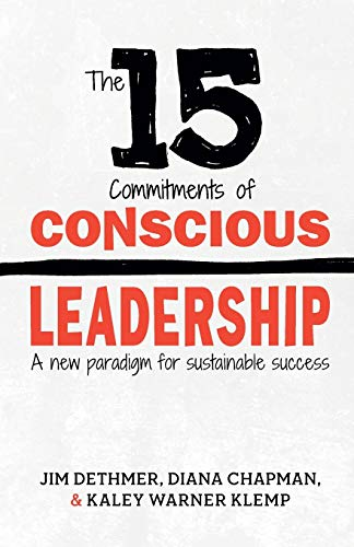 9780990976905: The 15 Commitments of Conscious Leadership: A New Paradigm for Sustainable Success