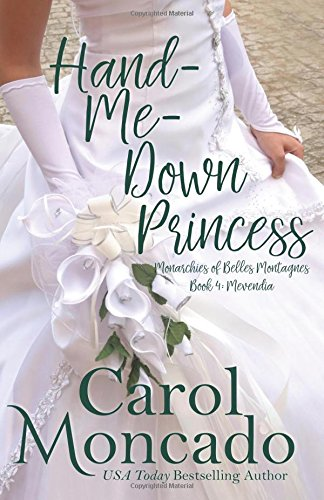 9780990987277: Hand-Me-Down Princess (The Brides of Belles Montagnes) (Volume 1)