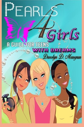 9780990989004: Pearls 4 Girls: A Guide for Teens with Dreams