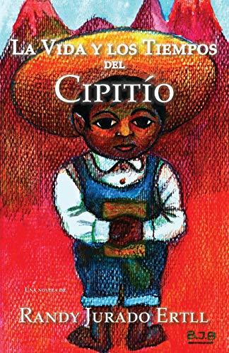 9780990992929: La Vida y los Tiempos de El Cipitio (Spanish Edition)