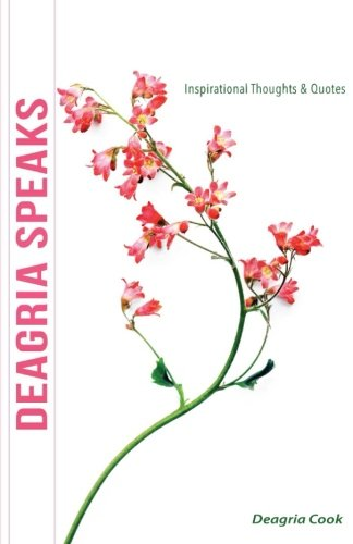 9780990997269: Deagria Speaks: Inspirational Thoughts and Quotes