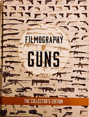 9780990997900: Filmography of Guns: The Collector's Edition