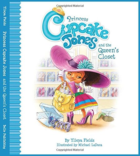 9780990998655: Princess Cupcake Jones and the Queen's Closet (Princess Cupcake Jones Series)