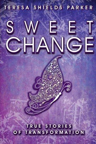 9780991001231: Sweet Change: True Stories of Transformation