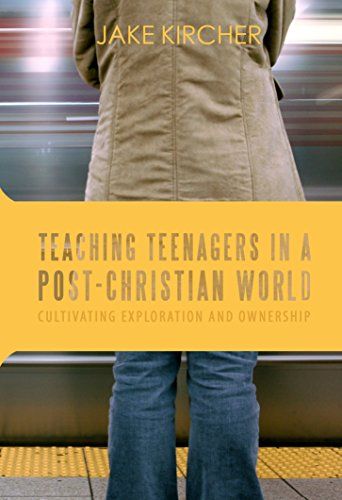 9780991005062: Teaching Teenagers in a Post-Christian World