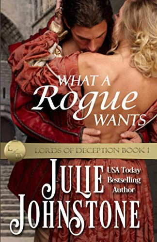 9780991007110: What A Rogue Wants (Lords of Deception) (Volume 1)