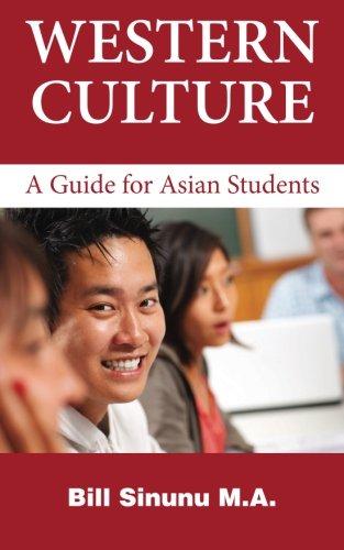 Western Culture: A Guide for Asian Students: Sinunu M.A., Bill