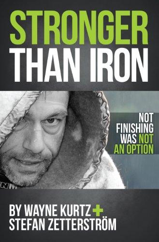 Stronger Than Iron: Wayne Kurtz; Stefan Zetterstrom