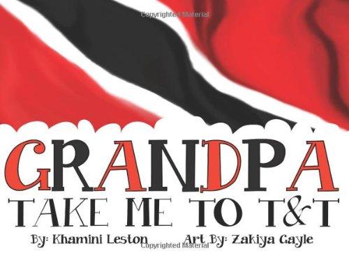 Grandpa Take Me To T&T: Leston, Khamini M
