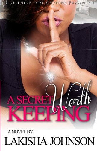 9780991022809: A Secret Worth Keeping (Delphine Publications Presents)