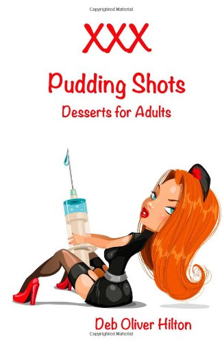 9780991023639: XXX Pudding Shots: Desserts for Adults